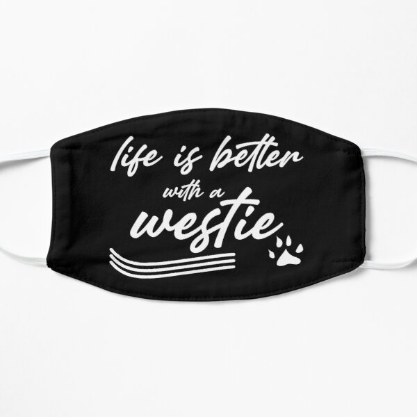 life is better with a westie Mask