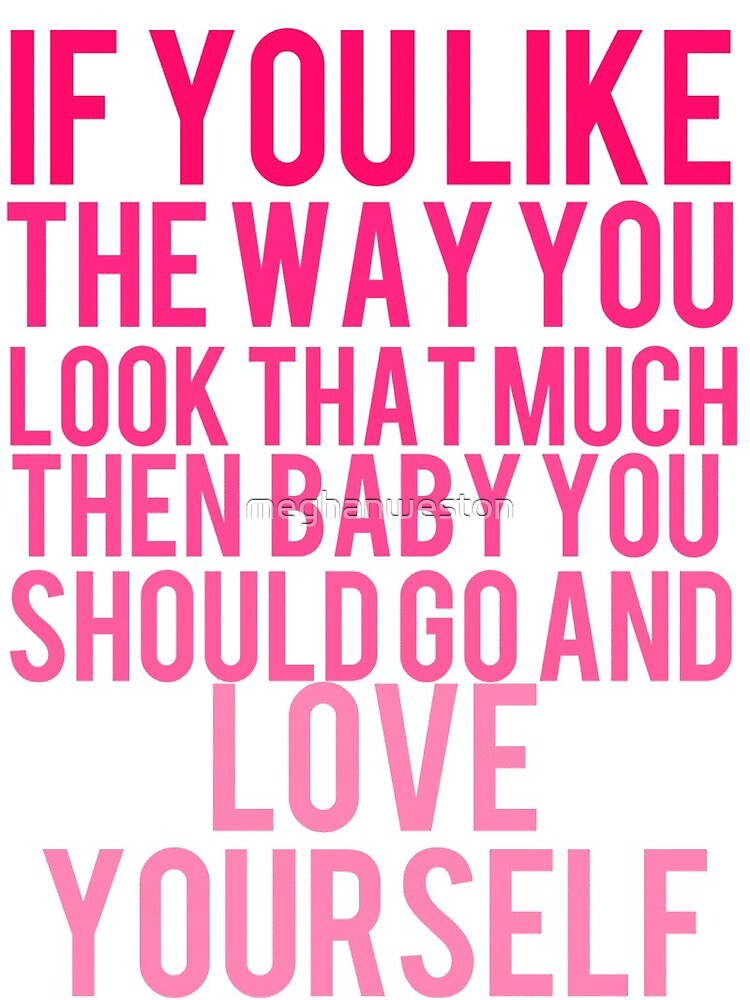Love Yourself by meghanweston