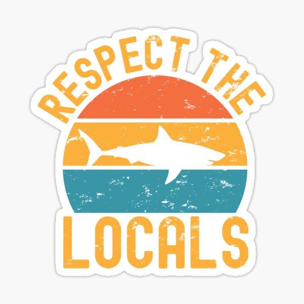 Respect the locals shark Sticker