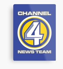Channel 4 News Team (ANCHORMAN) Metal Print