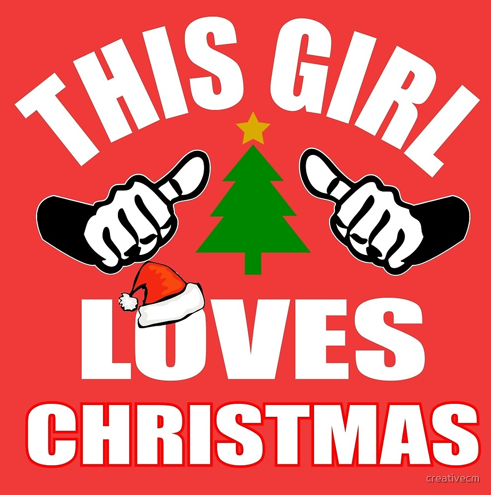 This Girl Loves Christmas by creativecm