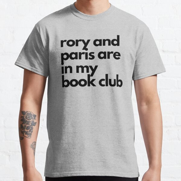 Rory Gilmore and Paris Geller are in My Book Club Classic T-Shirt