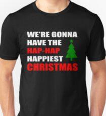 We're Gonna Have the Hap-Hap Happiest CHRISTMAS Unisex T-Shirt