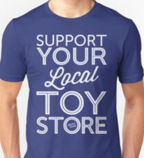 Support Your Local Toy Store (White Print) Unisex T-Shirt