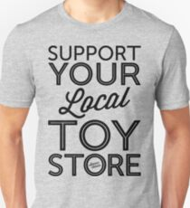 Support Your Local Toy Store (Black Print) Unisex T-Shirt