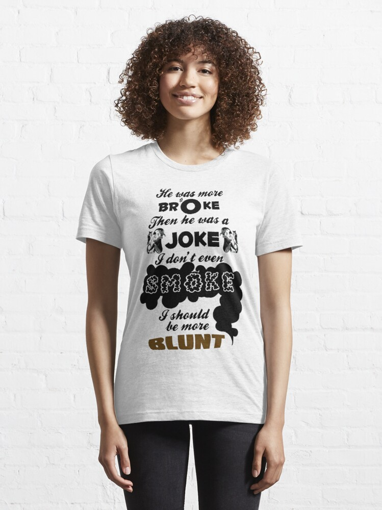 Alternate view of Broke Joke Smoke Blunt - Dev Kiss It Lyrics Essential T-Shirt