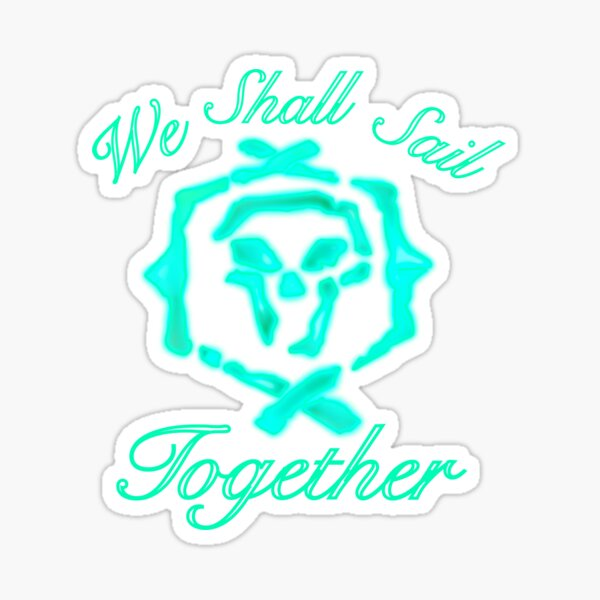 We shall sail together Sticker