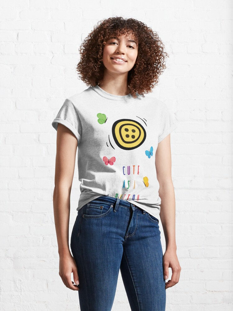 Alternate view of Cute as a button Classic T-Shirt