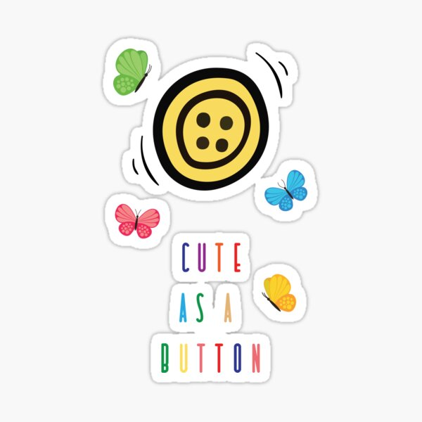 Cute as a button Sticker