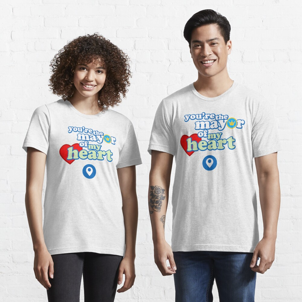 You're the mayor of my heart Essential T-Shirt
