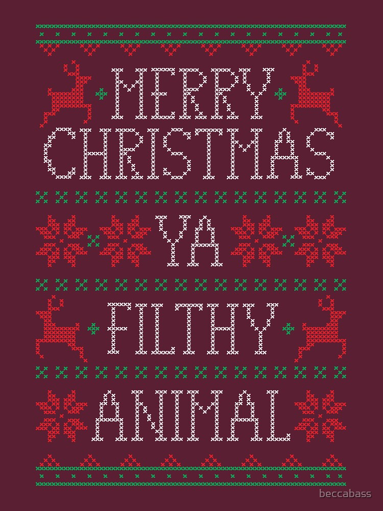 merry christmas ya filthy animal by beccabass - Merry Christmas Ya Filthy Animal