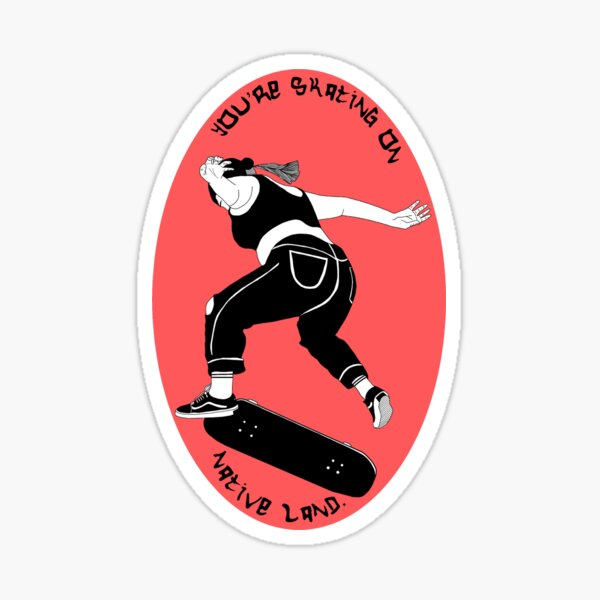 You're skating on native land Sticker