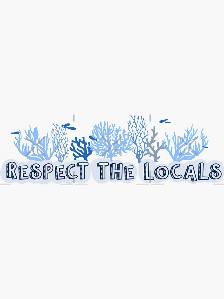 Respect the Locals by artonanisland