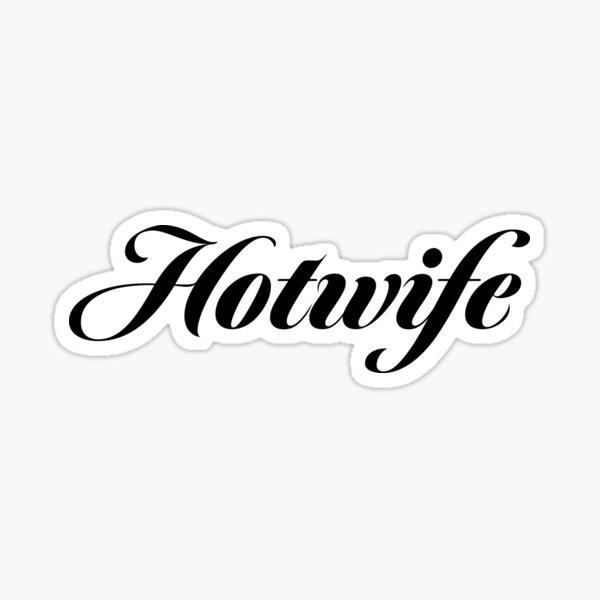 Hotwife Classy (White) Sticker