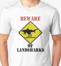 BEWARE - Landsharks!! T-Shirt