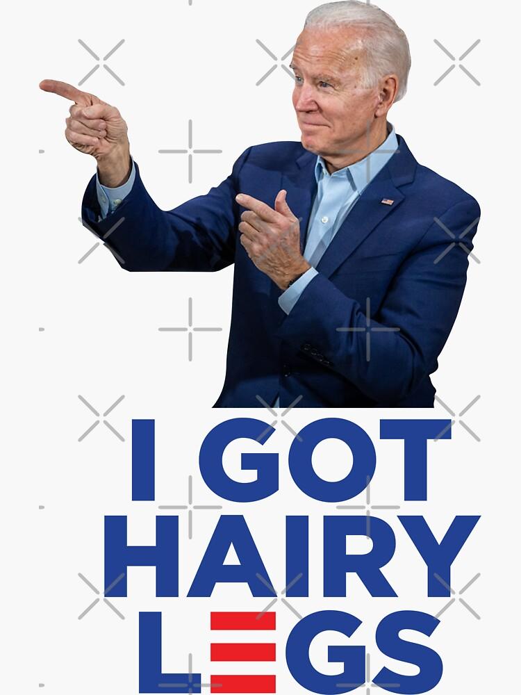 I Got Hairy Legs - Joe Biden Logo Parody by BeerBro-Designs