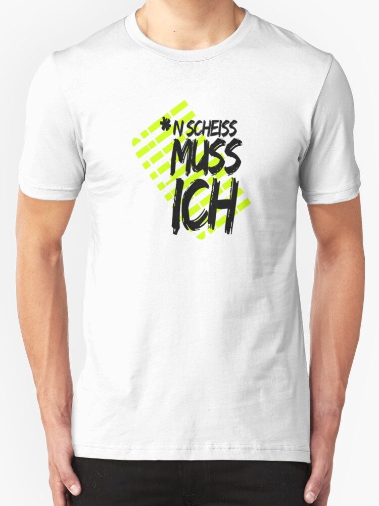 n scheiss muss ich t shirts hoodies by didrb redbubble. Black Bedroom Furniture Sets. Home Design Ideas