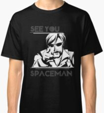 See You Spaceman Classic T-Shirt