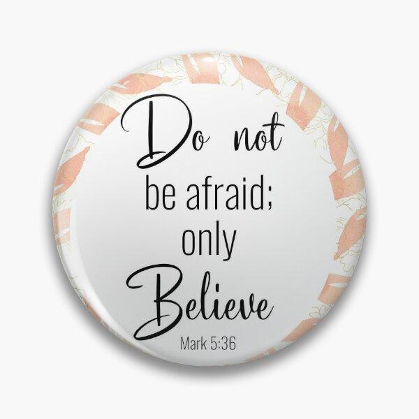 Do Not Be Afraid Pin