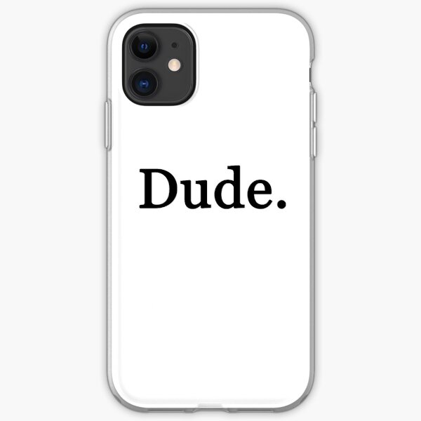 Dude. iPhone Soft Case