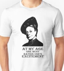 At my age one must ration one's excitement Unisex T-Shirt