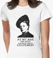 At my age one must ration one's excitement Women's Fitted T-Shirt