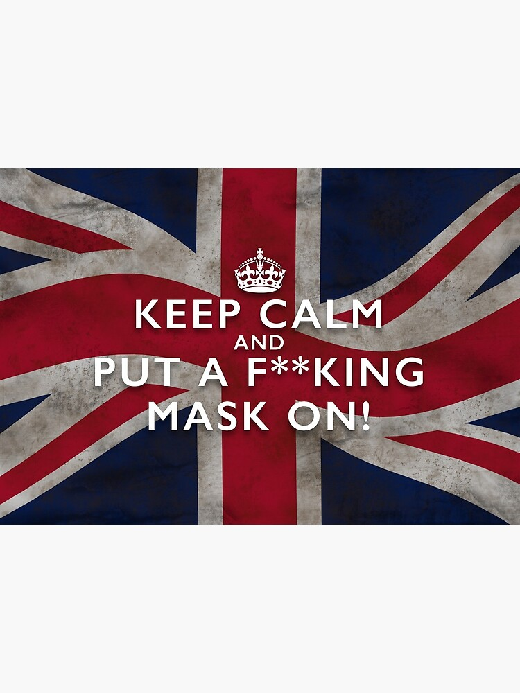 Grungy Keep Calm and Put a F**king Mask On - Union Jack Facemask by NearTheKnuckle