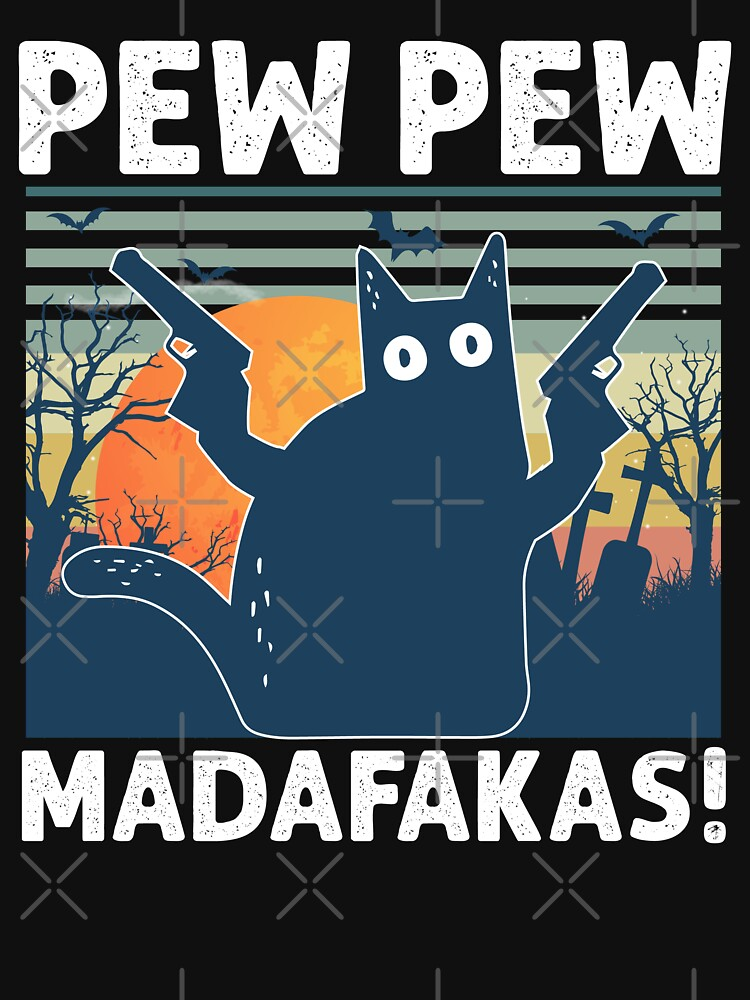 Vintage Retro Black Cat Pew Pew Madafakas! funny Gift for Halloween 2020 by HBgraphic