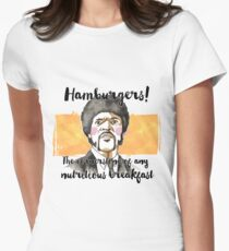 Pulp fiction - Jules Winnfield - Hamburgers! the cornerstone of any nutritious breakfast Women's Fitted T-Shirt