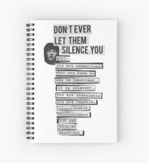 DONT EVER LET THEM SILENCE YOU - RIOT GRRRL Spiral Notebook