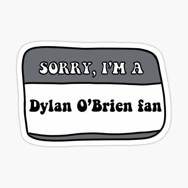 Lo siento, soy fan de Dylan O'Brien Pegatina