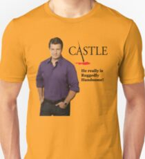 He Really Is Ruggedly Handsome - Castle Nathan Fillion Unisex T-Shirt
