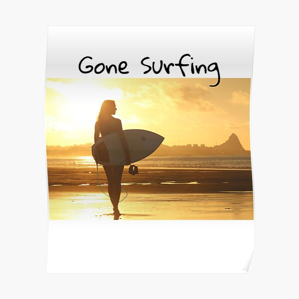 Gone Surfing - Beach design with surfer Poster