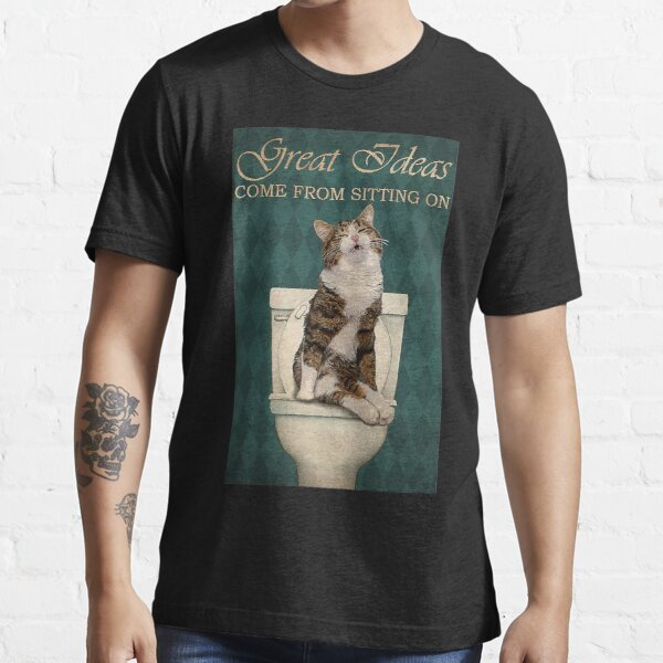 Restroom Great ideas come from sitting on a toilet Cat  Essential T-Shirt
