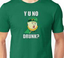 Y U No Drunk - St Paddy's Day Unisex T-Shirt