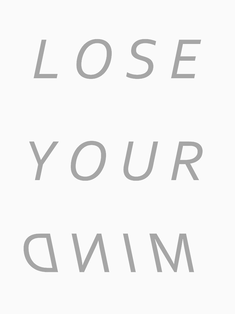 TShirtGifter presents: lose your mind | Unisex T-Shirt