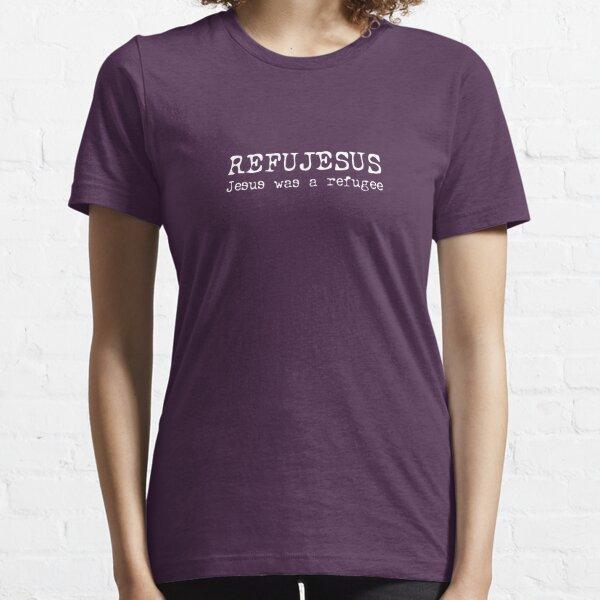 REFUJESUS - Jesus was a refugee - WHITE Essential T-Shirt