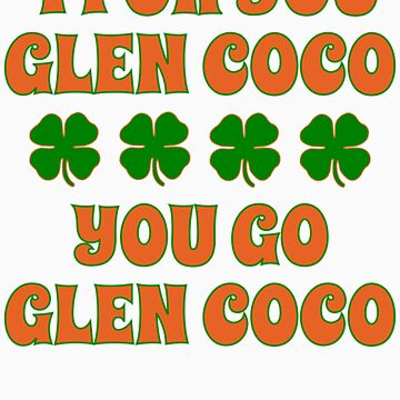 Glen Coco Lucky Clover St Patricks Day T Shirt by xdurango