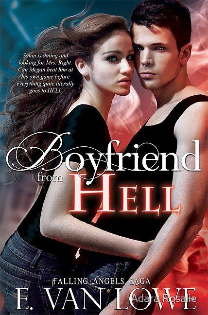 Boyfriend From Hell by Adara Rosalie