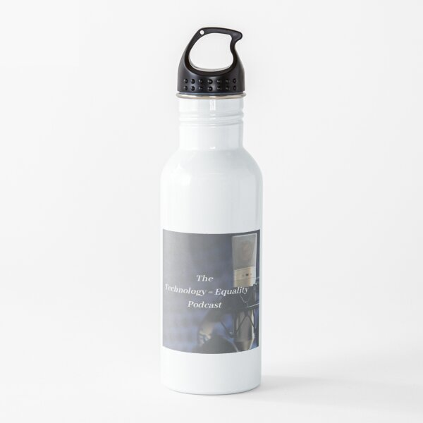 The Technology = Equality Podcast Water Bottle