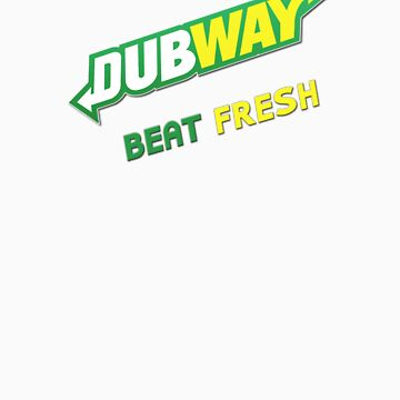 Dubway Beat Fresh by nicethreads