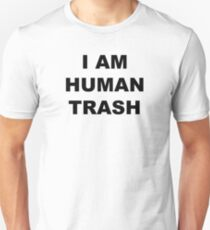 """I am human trash"" Shirt Unisex T-Shirt"