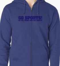 Go sports! Do the thing! Win the points! Zipped Hoodie