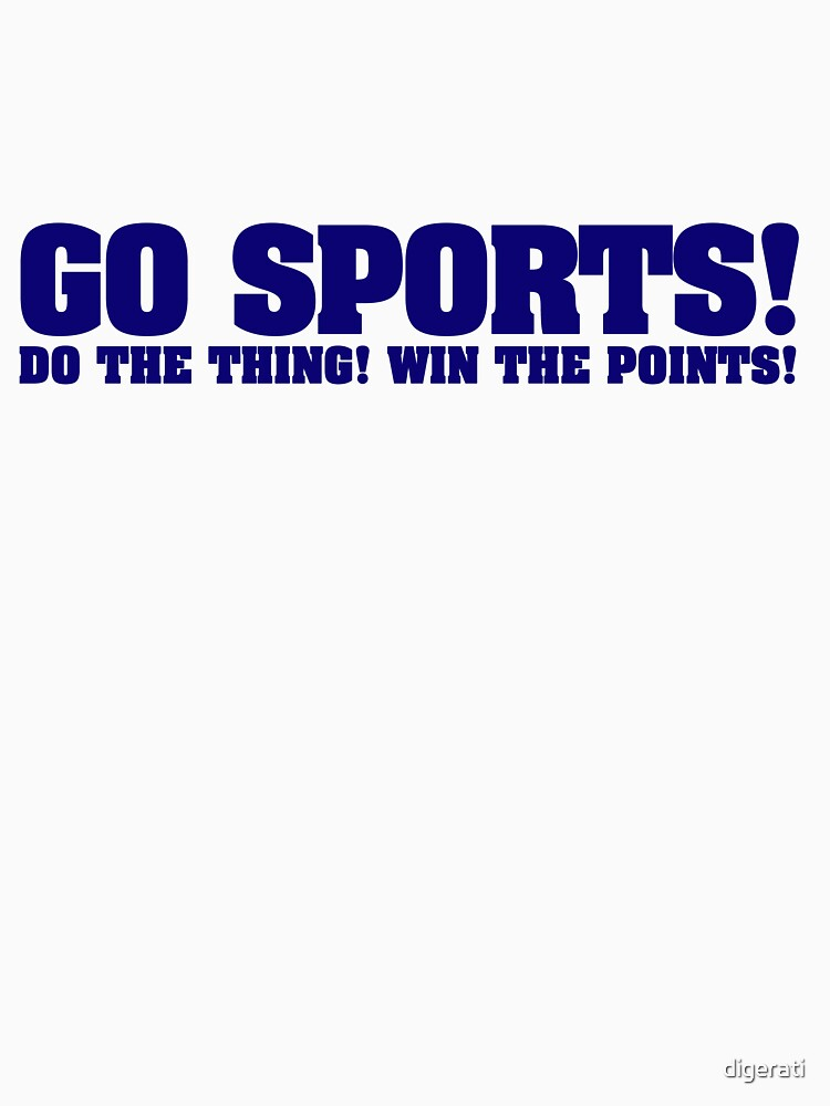 Go sports! Do the thing! Win the points! by digerati