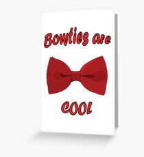 Bowties are cool Greeting Card