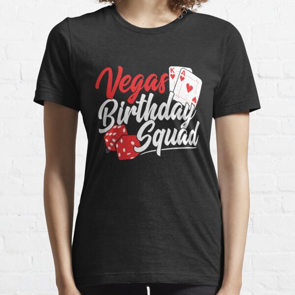 Las Vegas Birthday Party - Matching Vegas Birthday Squad Essential T-Shirt