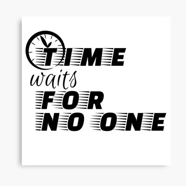 Time waits for no one typography quotes Canvas Print