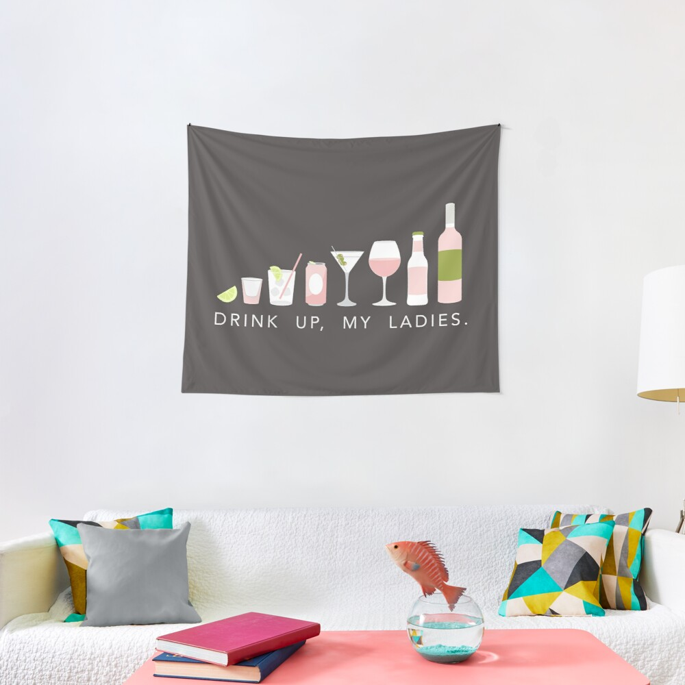 DRINK UP LADIES Tapestry