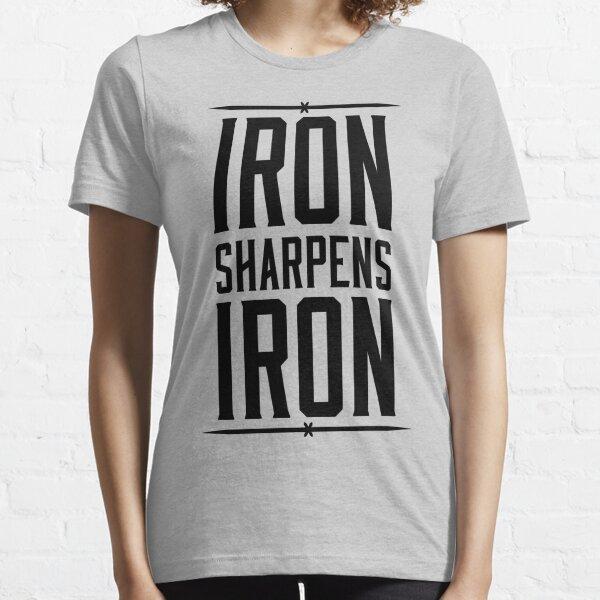 IRON SHARPENS IRON Essential T-Shirt