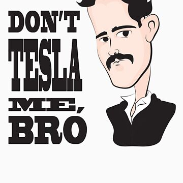 Don't Tesla Me by auntiememe